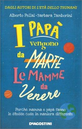 I Papà Vengono da Marte le Mamme da Venere