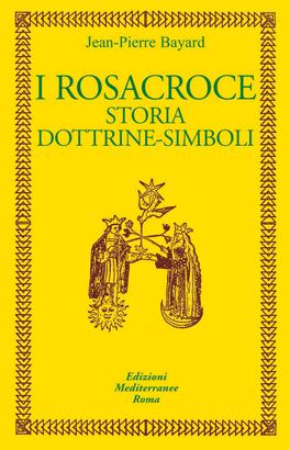 I Rosacroce - Storia, Dottrine, Simboli