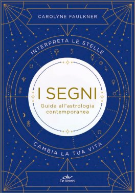 I Segni - Guida all'Astrologia Contemporanea