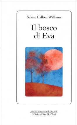 IL BOSCO DI EVA di Selene Calloni Williams
