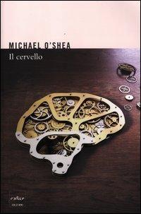 IL CERVELLO di Michael O'shea
