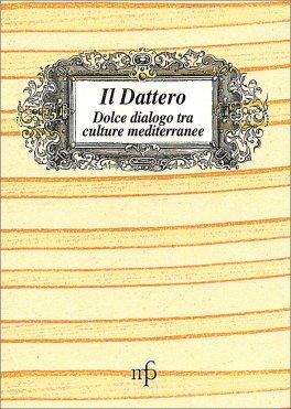 Il Dattero - Dolce Dialogo tra Culture Mediterranee