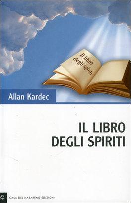 IL LIBRO DEGLI SPIRITI — di Allan Kardec