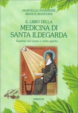 Il Libro della Medicina di Santa Ildegarda