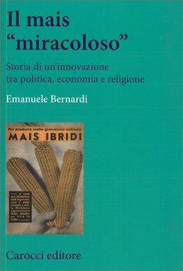 """Il Mais """"Miracoloso"""""""