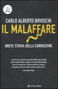 IL MALAFFARE Breve storia della corruzione di Carlo Alberto Brioschi