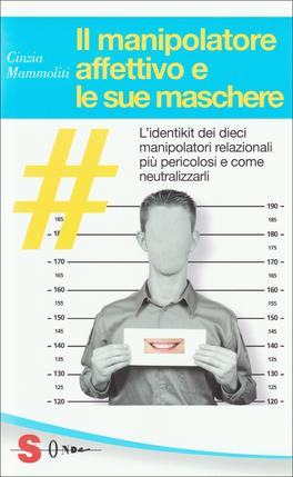 Il Manipolatore Affettivo e le Sue Maschere