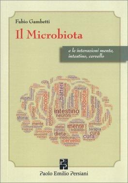 Il Microbiota e Le Interazioni Mente, Intestino Cervello