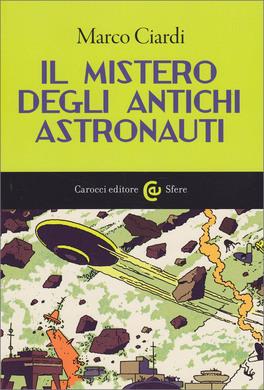 Il Mistero degli Antichi Astronauti
