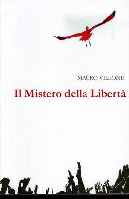 IL MISTERO DELLA LIBERTà di Mauro Villone
