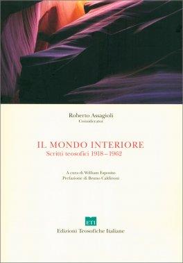 Il Mondo Interiore - Scritti Teosofici 1918-1962