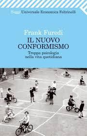IL NUOVO CONFORMISMO Troppa psicologia nella vita quotidiana di Frank Furedi