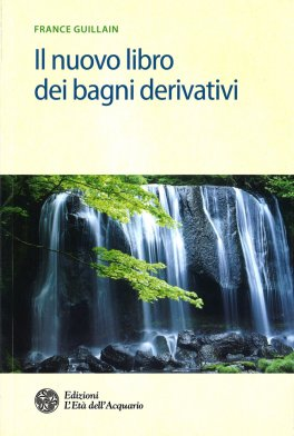 Il nuovo libro dei Bagni Derivativi - France Guillain