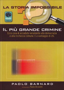 IL PIù GRANDE CRIMINE Ecco cosa è accaduto veramente alla Democrazia di Paolo Barnard