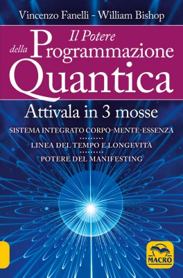 IL POTERE DELLA PROGRAMMAZIONE QUANTICA Attivala in 3 mosse di Vincenzo Fanelli, William Bishop