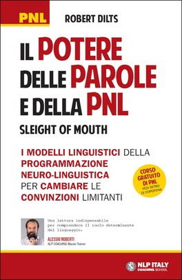 Il Potere delle Parole e della PNL (Sleight of Mouth)