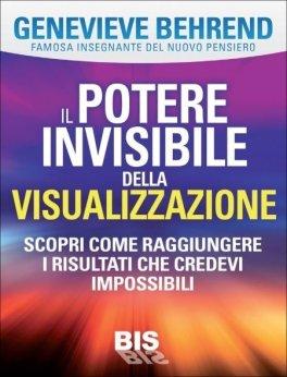 eBook - Il Potere Invisibile Della Visualizzazione