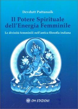 Il Potere Spirituale dell'Energia Femminile