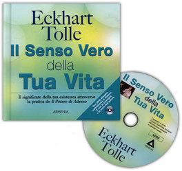 IL SENSO VERO DELLA TUA VITA - LIBRO Il significato della vostra esistenza attraverso la pratica del Potere di Adesso di Eckhart Tolle