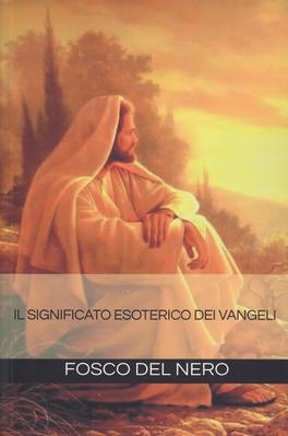 Il Significato Esoterico dei Vangeli