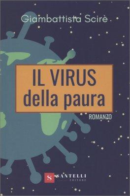 IL VIRUS DELLA PAURA di Giambattista Scirè