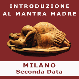 Introduzione al Mantra Madre con SELENE CALLONI WILLIAMS - Seconda Data MILANO