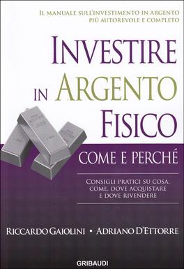 Investire in Argento Fisico: Come e Perché