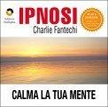 Ipnosi - Calma la Tua Mente