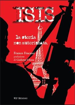 ISIS - LA STORIA NON AUTORIZZATA di Franco Fracassi