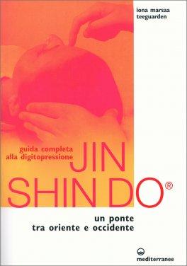 Macrolibrarsi - Jin Shin Do. Guida completa alla Digitopressione