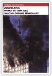 """JUGOSLAVIA: PRIMA VITTIMA DEL """"NUOVO ORDINE MONDIALE"""" di Robin De Ruiter"""