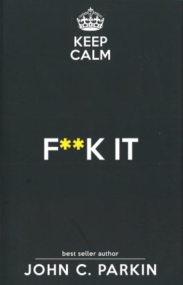 Keep Calm & F**k It