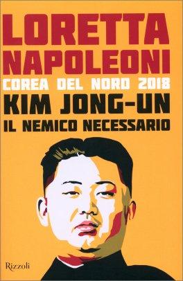 Kim Jong-un - Il Nemico Necessario