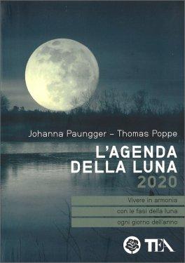 L'AGENDA DELLA LUNA 2020 — AGENDA Vivere in armonia con le fasi della luna ogni giorno dell'anno di Johanna Paungger, Thomas Poppe