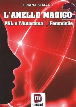 L'Anello Magico 2 - Pnl e l'Autostima Femminile