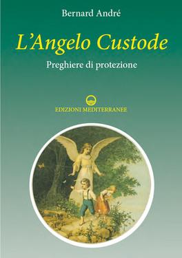 L'Angelo Custode - Preghiere di Protezione