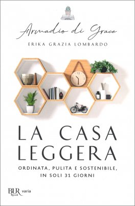 LA CASA LEGGERA Ordinata, pulita e sostenibile, in soli 31 giorni di Erika Lombardo