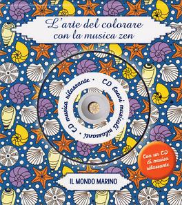 L'arte del Colorare con la Musica Zen - Il Mondo Marino + CD