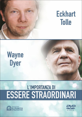 L'IMPORTANZA DI ESSERE STRAORDINARI Con opuscolo di Wayne W. Dyer, Eckhart Tolle