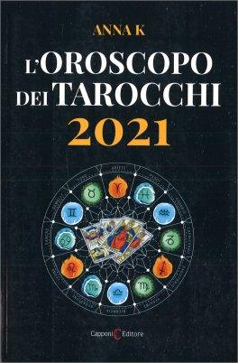 L'Oroscopo dei Tarocchi 2021