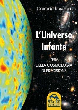 EBOOK - L'UNIVERSO INFANTE L'Era della Cosmologia di Precisione di Corrado Ruscica
