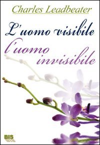 L'UOMO VISIBILE, L'UOMO INVISIBILE di Charles Webster Leadbeater