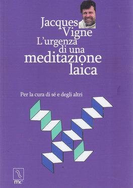 L'urgenza di una Meditazione Laica