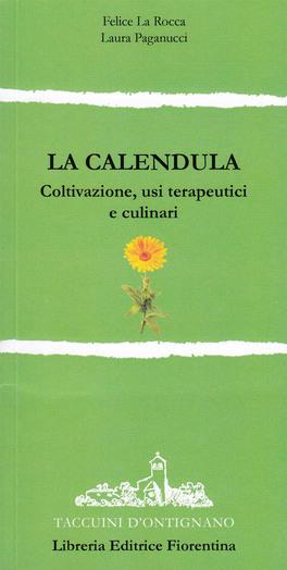 La Calendula: coltivazione, usi terapeutici e culinari