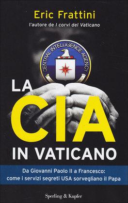 LA CIA IN VATICANO di Eric Frattini