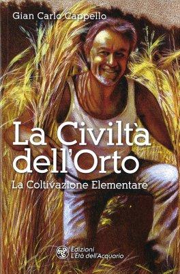 LA CIVILTà DELL'ORTO La Coltivazione Elementare di Gian Carlo Cappello