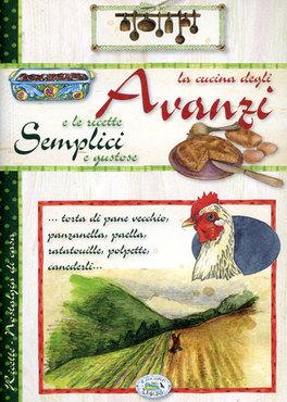 La cucina degli avanzi e le ricette semplici e gustose libro for Ricette semplici cucina