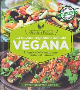 La cucina regionale italiana vegana gabriele palloni - Cucina regionale italiana ...