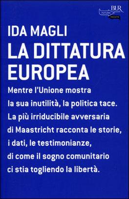 LA DITTATURA EUROPEA — di Ida Magli