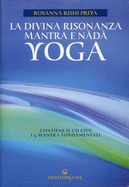 Macrolibrarsi - La Divina Risonanza. Mantra e Nada Yoga - con CD Audio